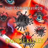 Darrell Kelley The corona virus